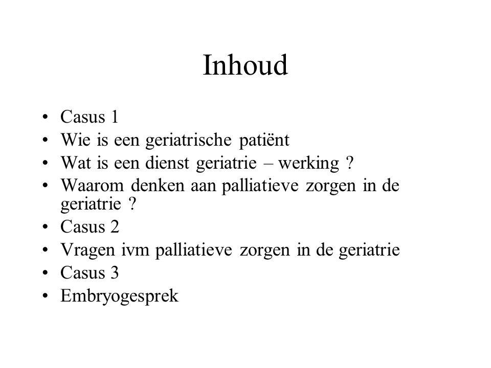 Inhoud Casus 1 Wie is een geriatrische patiënt