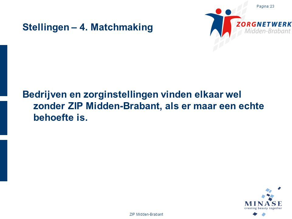 Stellingen – 4. Matchmaking