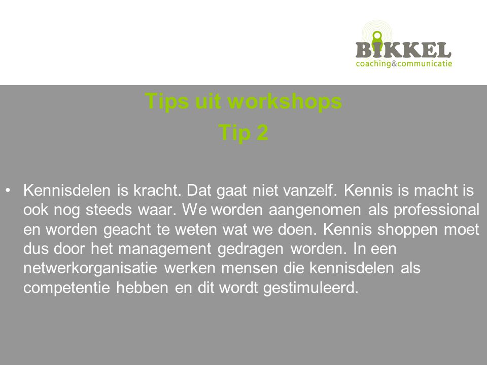 Tips uit workshops Tip 2.