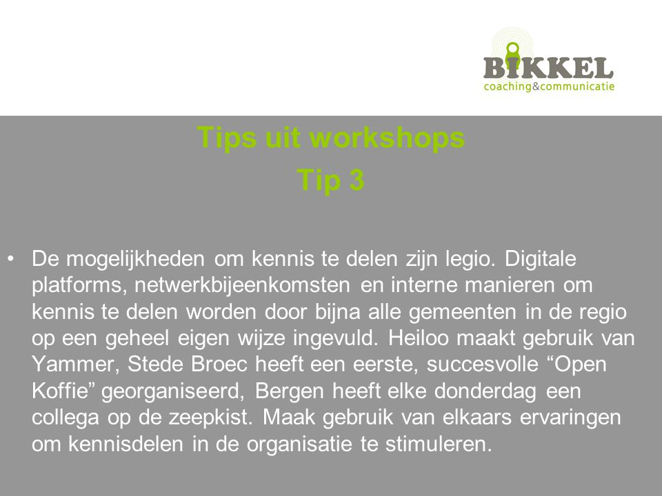 Tips uit workshops Tip 3.