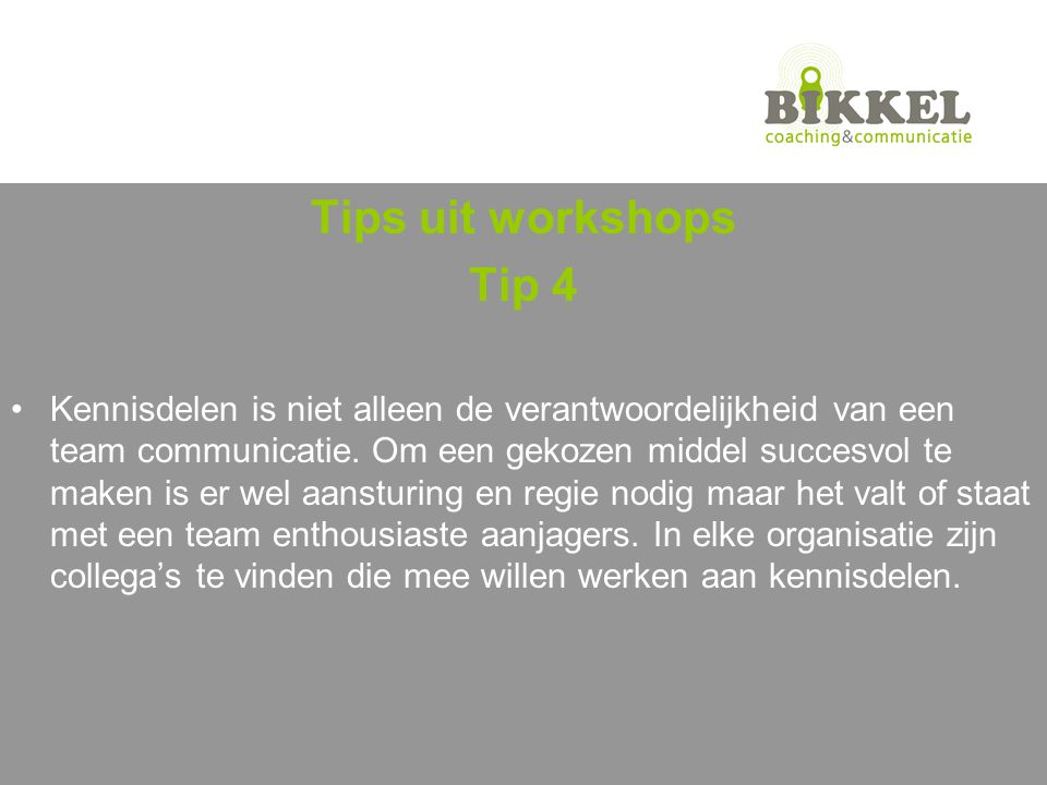Tips uit workshops Tip 4.