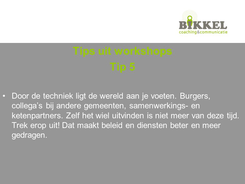 Tips uit workshops Tip 5.
