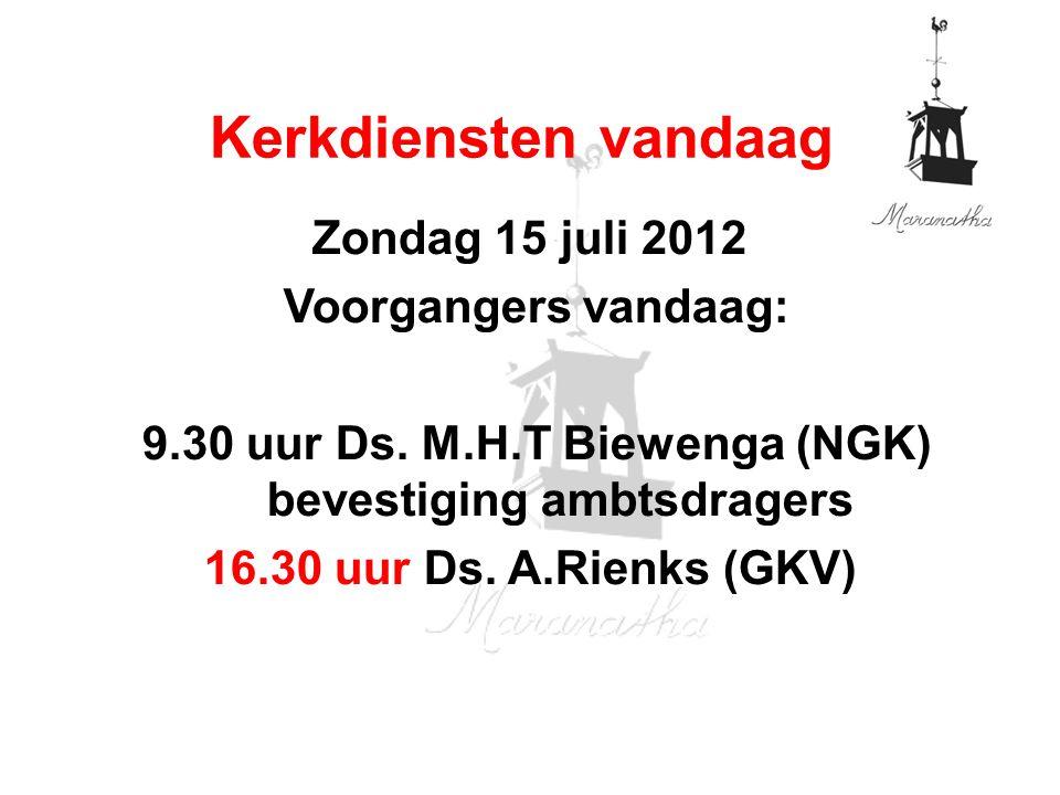 9.30 uur Ds. M.H.T Biewenga (NGK) bevestiging ambtsdragers
