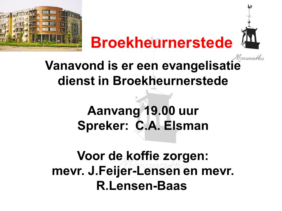 Vanavond is er een evangelisatie dienst in Broekheurnerstede