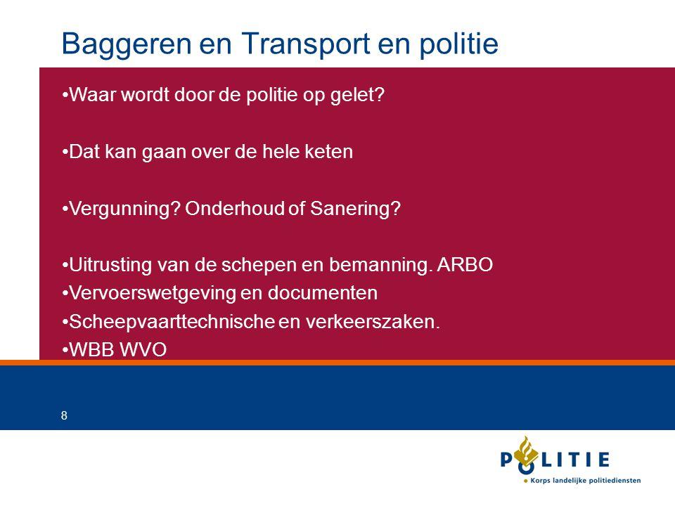 Baggeren en Transport en politie