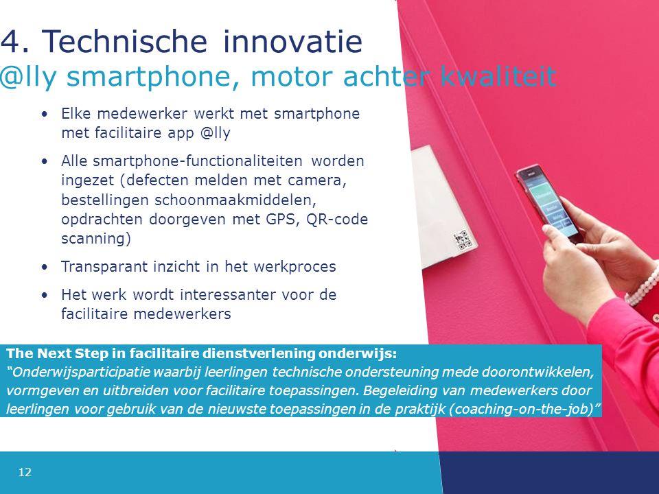4. Technische innovatie @lly smartphone, motor achter kwaliteit
