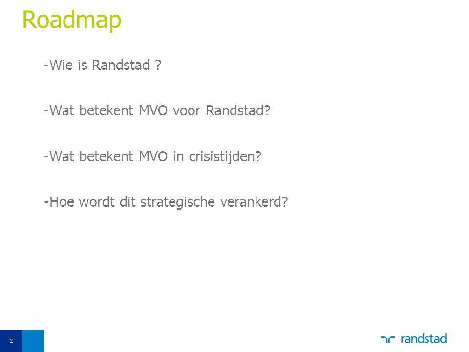 Roadmap Wie is Randstad Wat betekent MVO voor Randstad