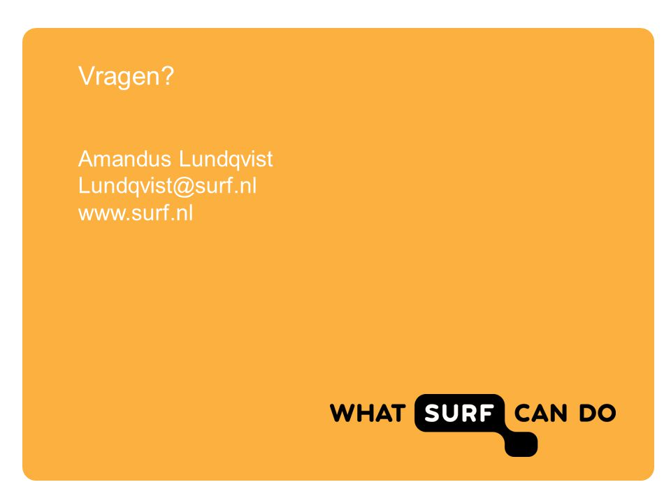 Vragen Amandus Lundqvist Lundqvist@surf.nl www.surf.nl