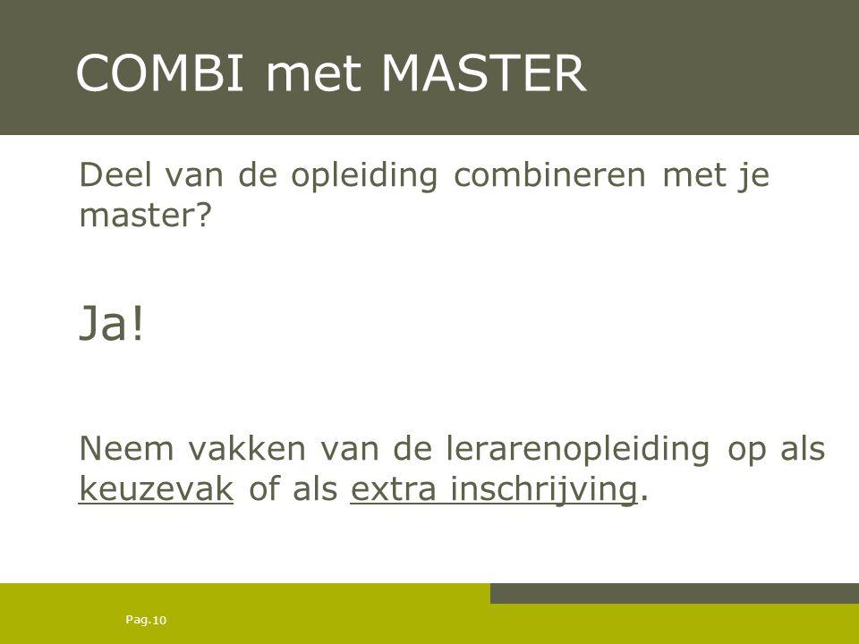 COMBI met MASTER Ja! Deel van de opleiding combineren met je master