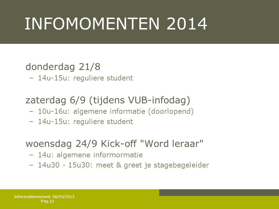 INFOMOMENTEN 2014 donderdag 21/8 zaterdag 6/9 (tijdens VUB-infodag)