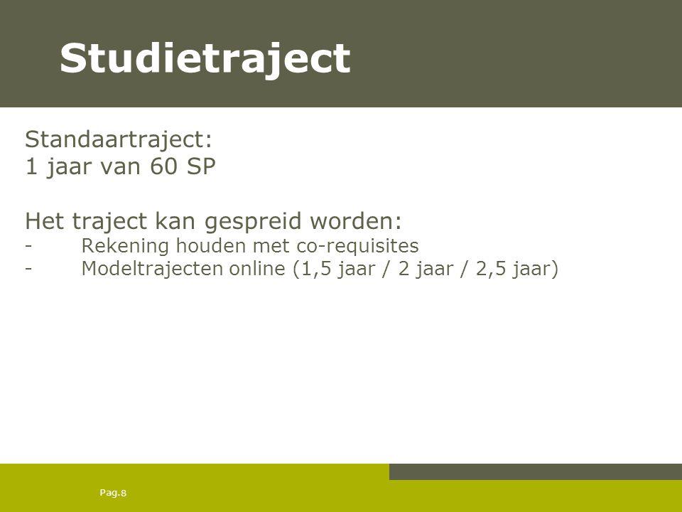 Studietraject Standaartraject: 1 jaar van 60 SP