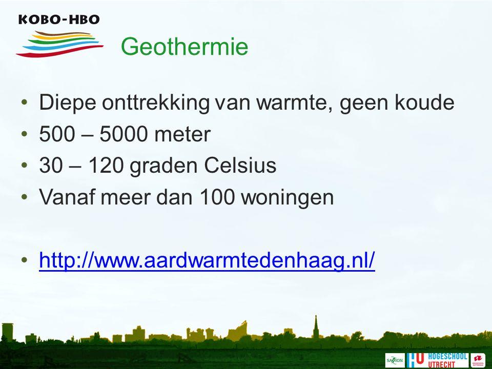 Geothermie Diepe onttrekking van warmte, geen koude 500 – 5000 meter