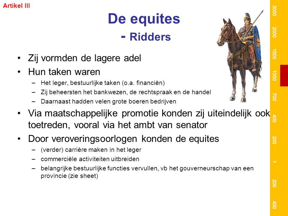 De equites - Ridders Zij vormden de lagere adel Hun taken waren