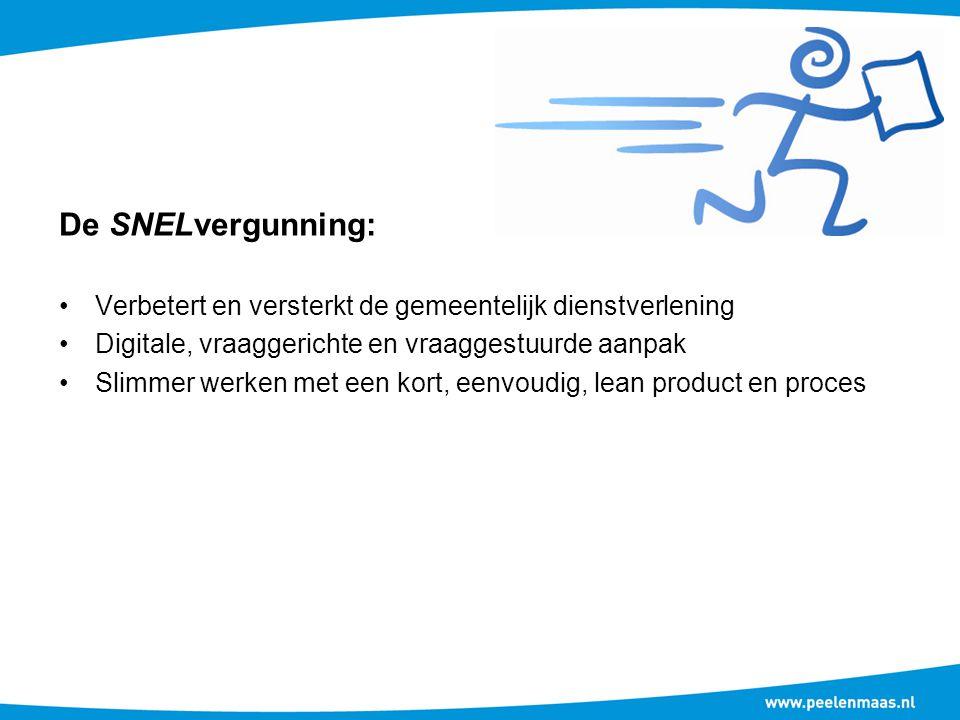 De SNELvergunning: Verbetert en versterkt de gemeentelijk dienstverlening. Digitale, vraaggerichte en vraaggestuurde aanpak.