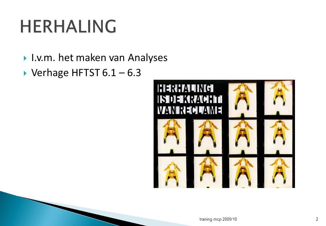 HERHALING I.v.m. het maken van Analyses Verhage HFTST 6.1 – 6.3