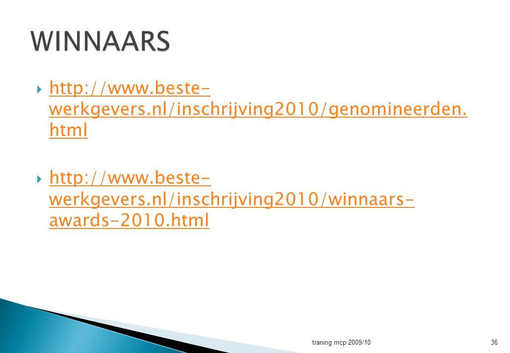 WINNAARS http://www.beste- werkgevers.nl/inschrijving2010/genomineerden. html.