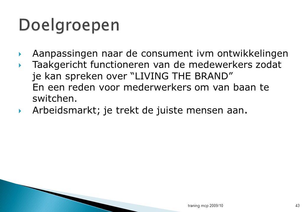 Doelgroepen Aanpassingen naar de consument ivm ontwikkelingen