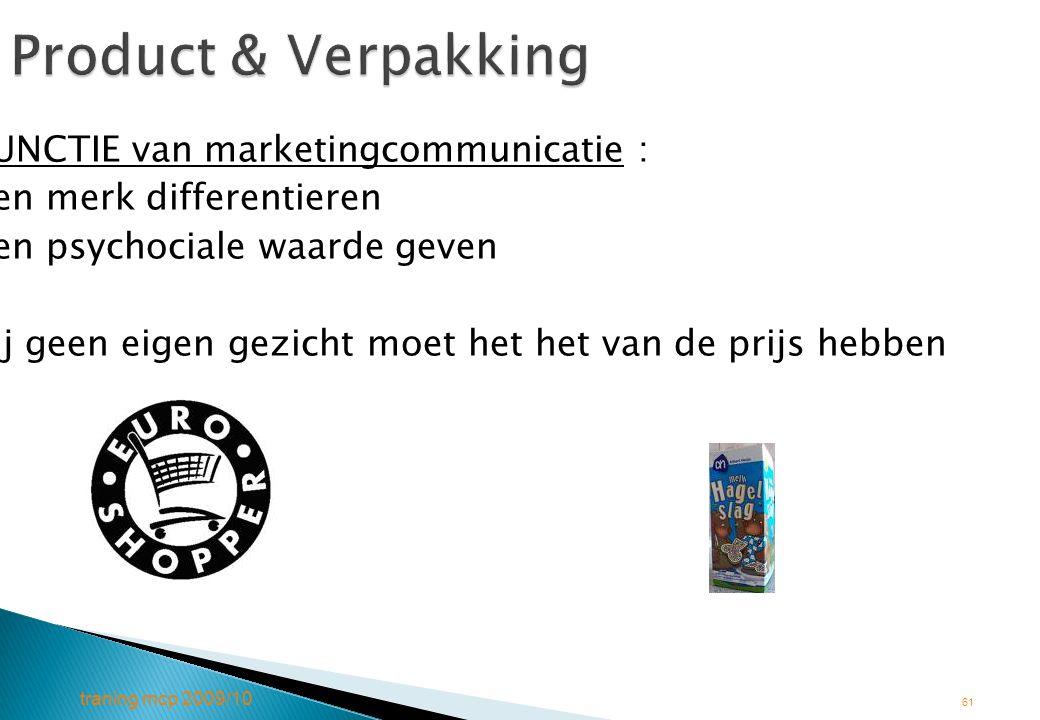 Product & Verpakking FUNCTIE van marketingcommunicatie :
