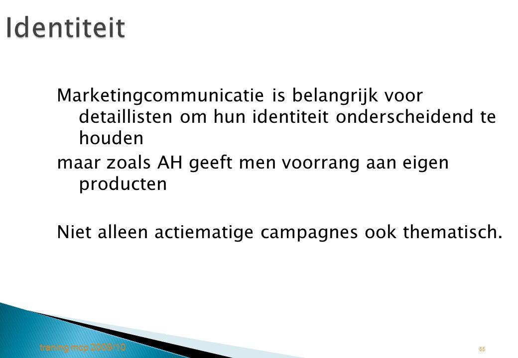 Identiteit Marketingcommunicatie is belangrijk voor detaillisten om hun identiteit onderscheidend te houden.