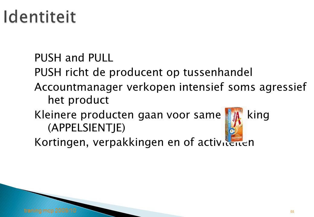 Identiteit PUSH and PULL PUSH richt de producent op tussenhandel