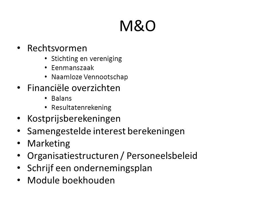 M&O Rechtsvormen Financiële overzichten Kostprijsberekeningen