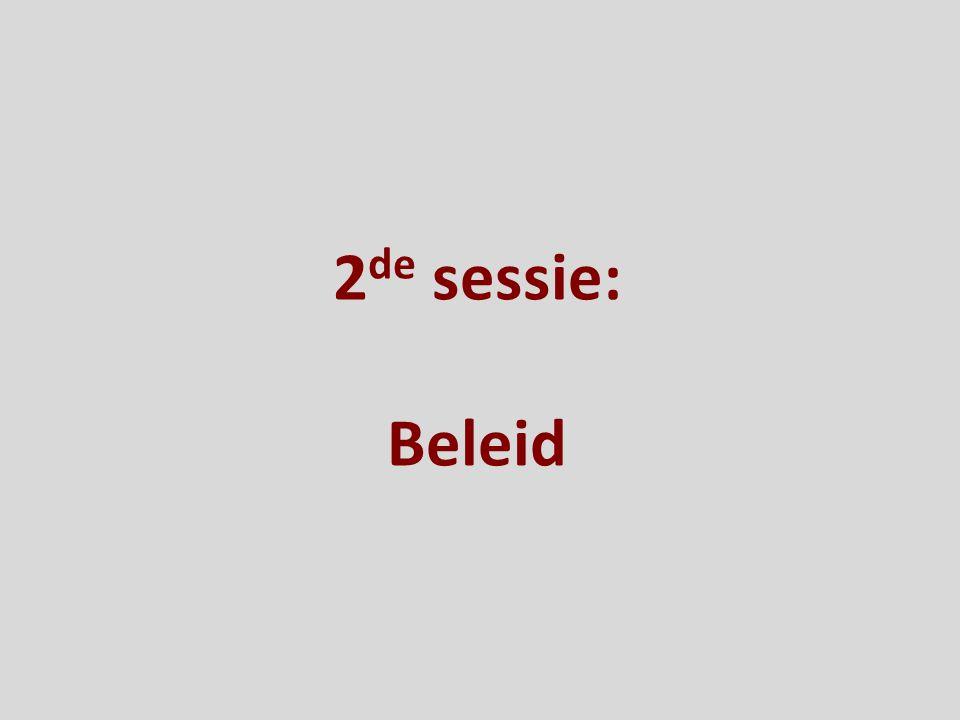 2de sessie: Beleid