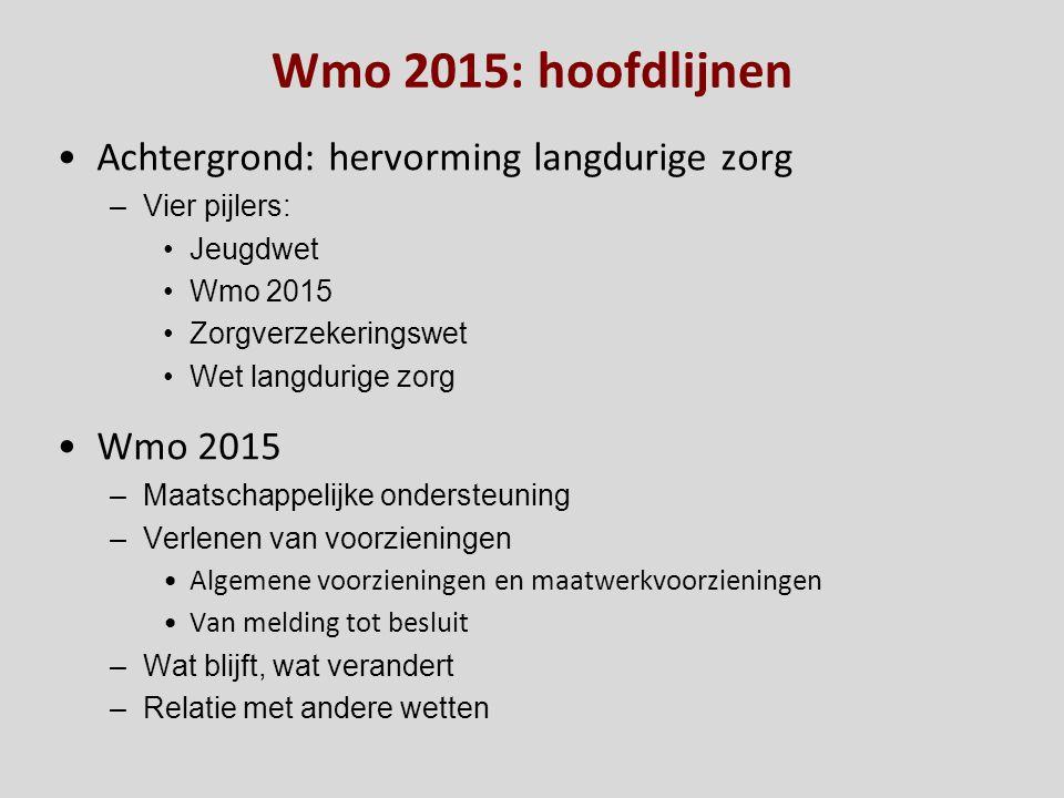Wmo 2015: hoofdlijnen Achtergrond: hervorming langdurige zorg