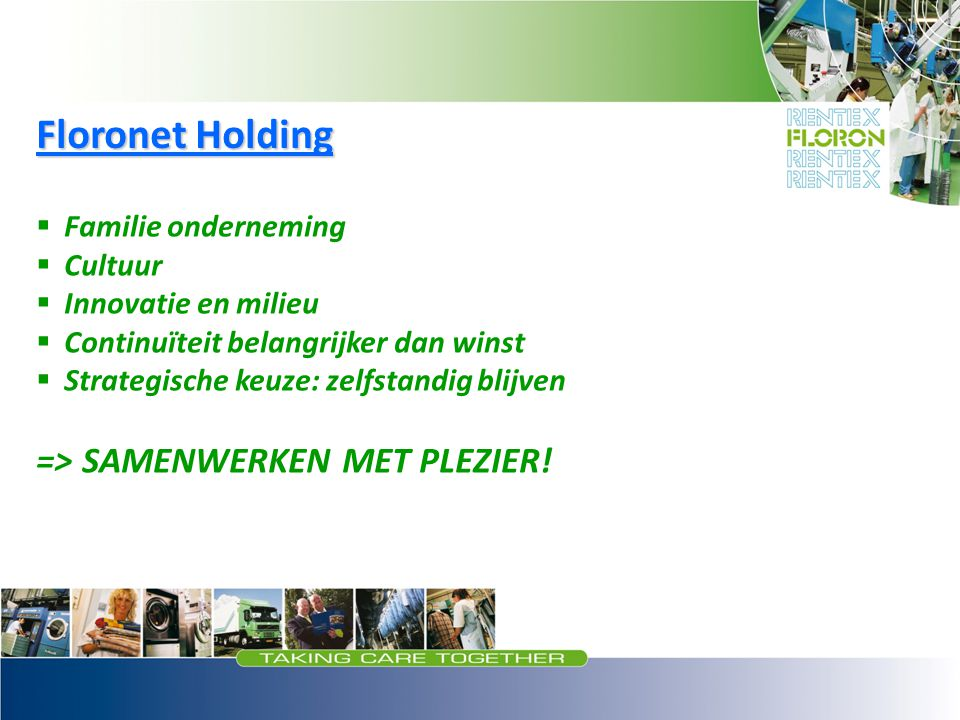 Floronet Holding => SAMENWERKEN MET PLEZIER! Familie onderneming