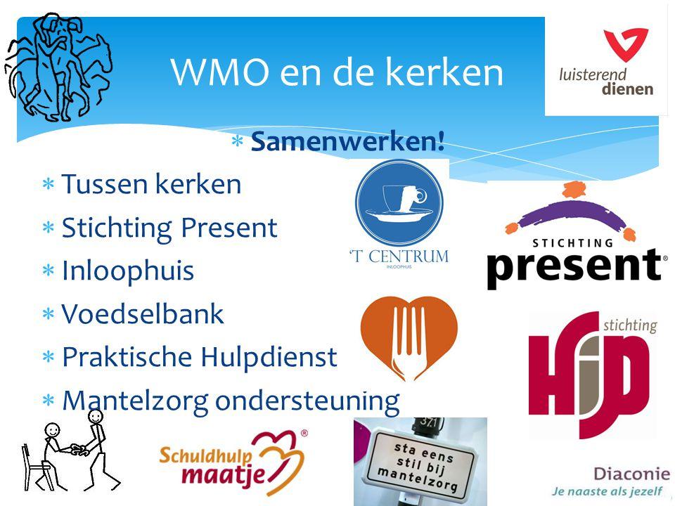 WMO en de kerken Samenwerken! Tussen kerken Stichting Present