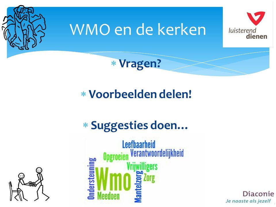 WMO en de kerken Vragen Voorbeelden delen! Suggesties doen…