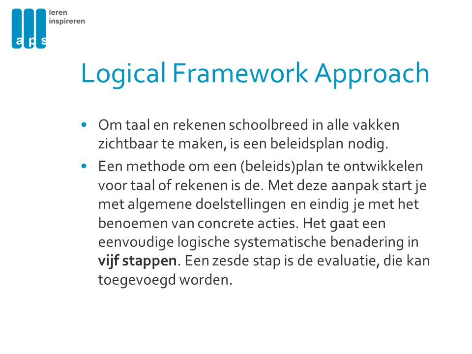 Logical Framework Approach