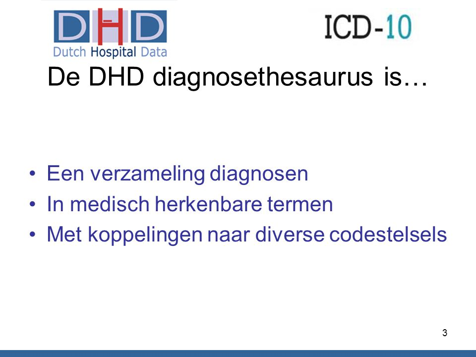 De DHD diagnosethesaurus is…