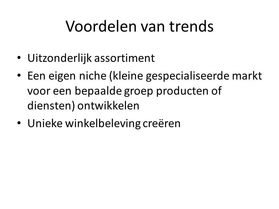 Voordelen van trends Uitzonderlijk assortiment