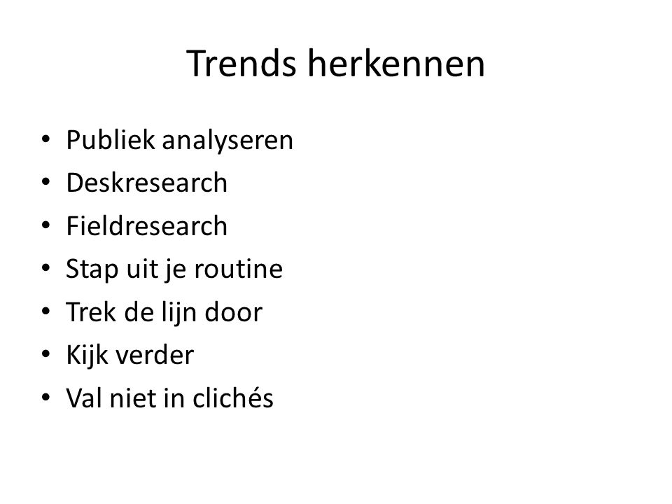Trends herkennen Publiek analyseren Deskresearch Fieldresearch