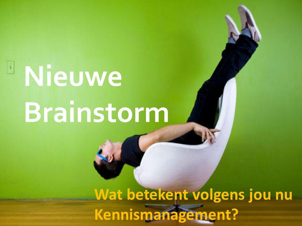 Nieuwe Brainstorm Wat betekent volgens jou nu Kennismanagement
