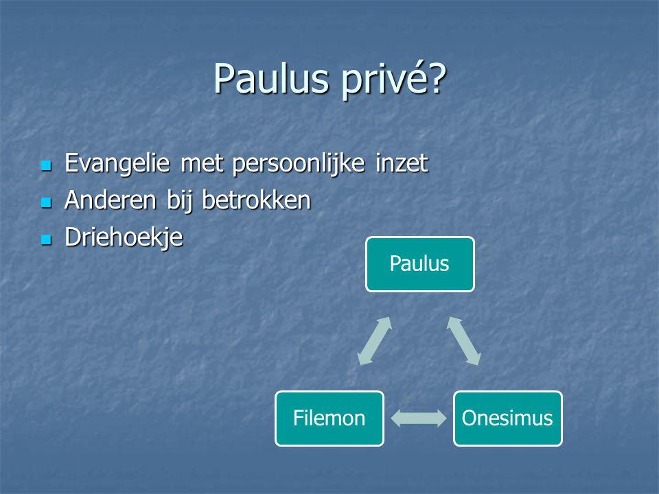 Paulus privé Evangelie met persoonlijke inzet Anderen bij betrokken