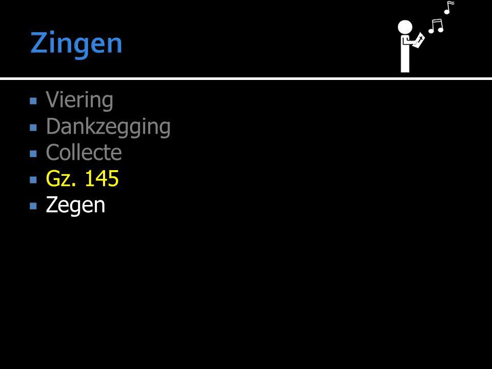 Zingen Viering Dankzegging Collecte Gz. 145 Zegen