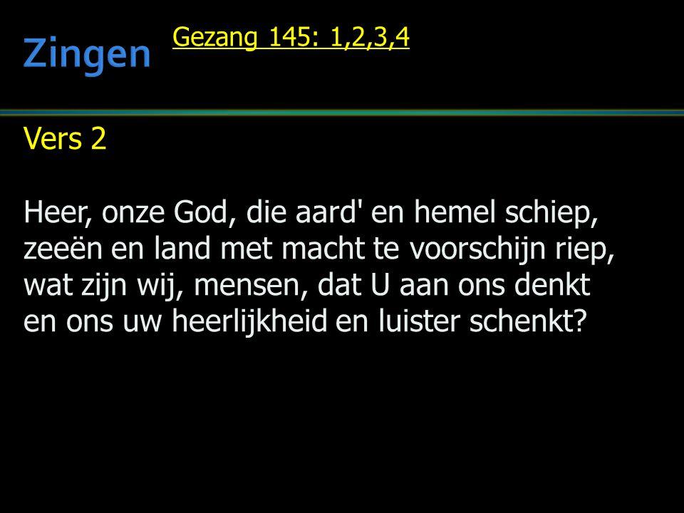 Zingen Vers 2 Heer, onze God, die aard en hemel schiep,