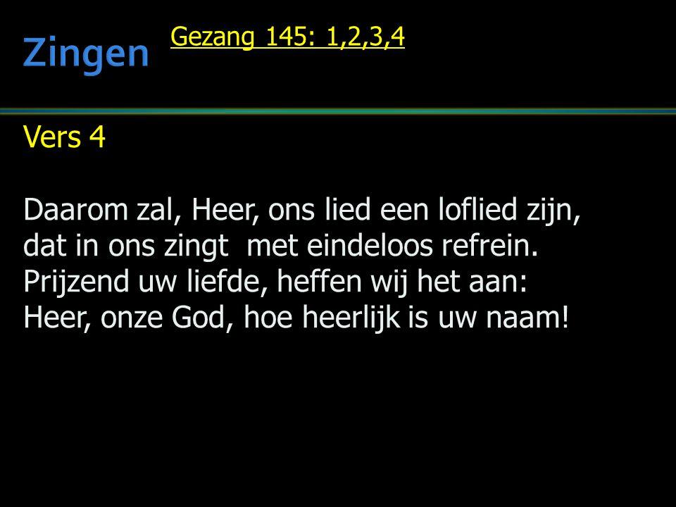 Zingen Vers 4 Daarom zal, Heer, ons lied een loflied zijn,