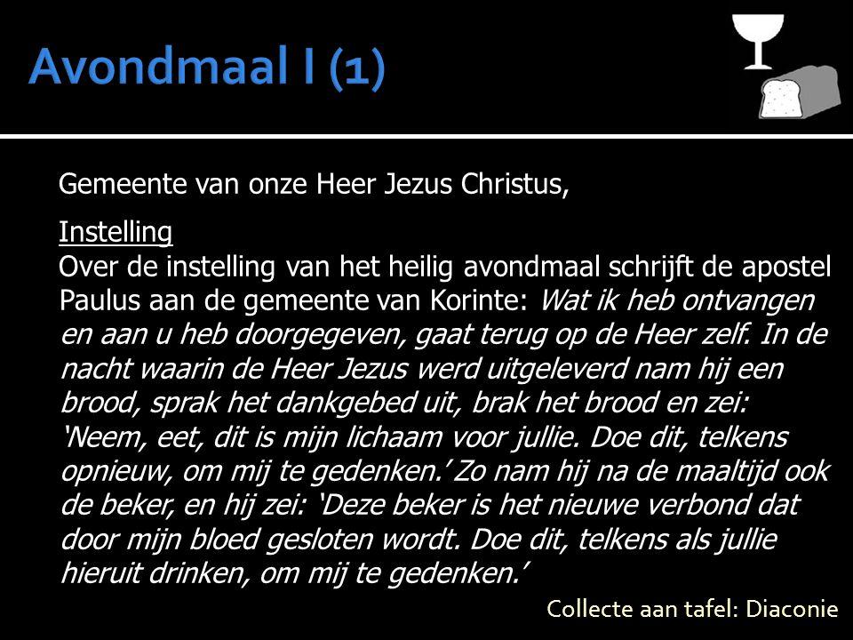 Avondmaal I (1) Gemeente van onze Heer Jezus Christus, Instelling