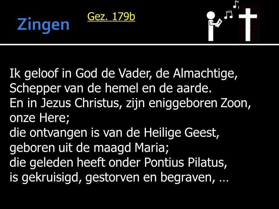 Zingen Ik geloof in God de Vader, de Almachtige,