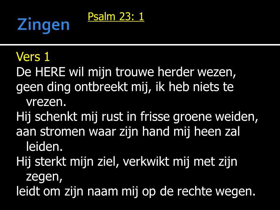 Zingen Psalm 23: 1.
