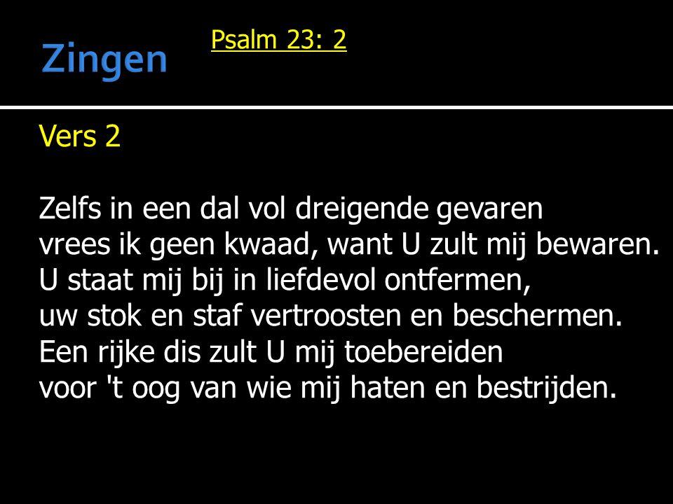 Zingen Psalm 23: 2.