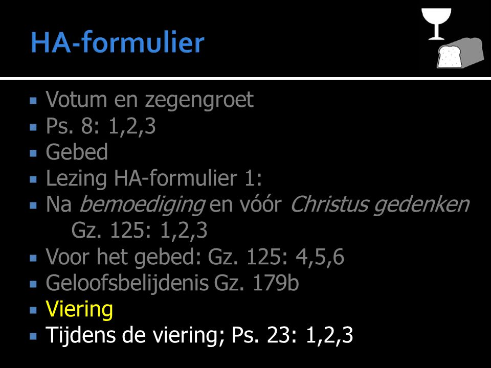 HA-formulier Votum en zegengroet Ps. 8: 1,2,3 Gebed