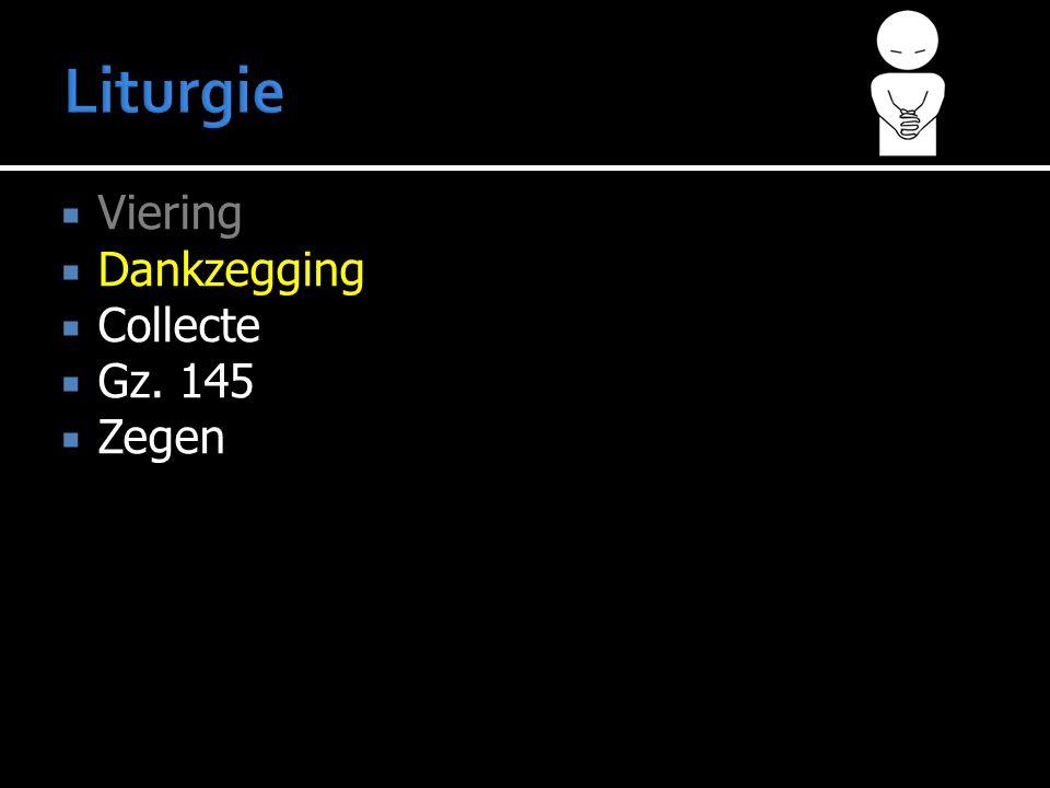 Liturgie Viering Dankzegging Collecte Gz. 145 Zegen