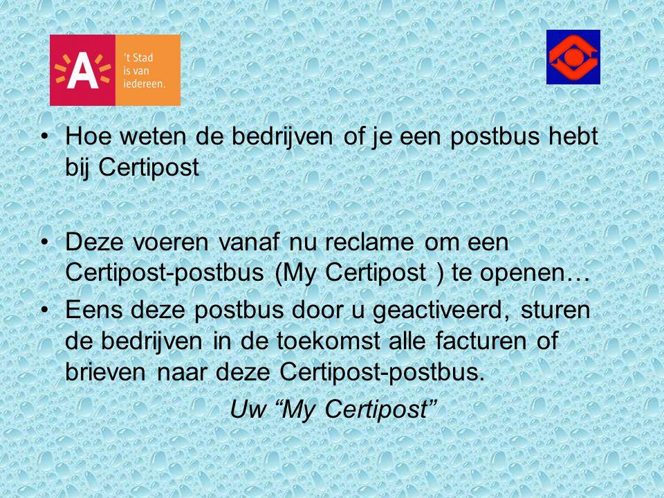 Hoe weten de bedrijven of je een postbus hebt bij Certipost