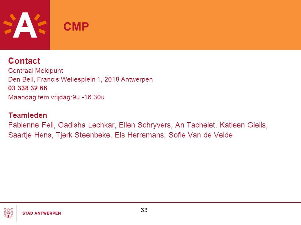CMP Contact. Centraal Meldpunt. Den Bell, Francis Wellesplein 1, 2018 Antwerpen. 03 338 32 66. Maandag tem vrijdag:9u -16.30u.