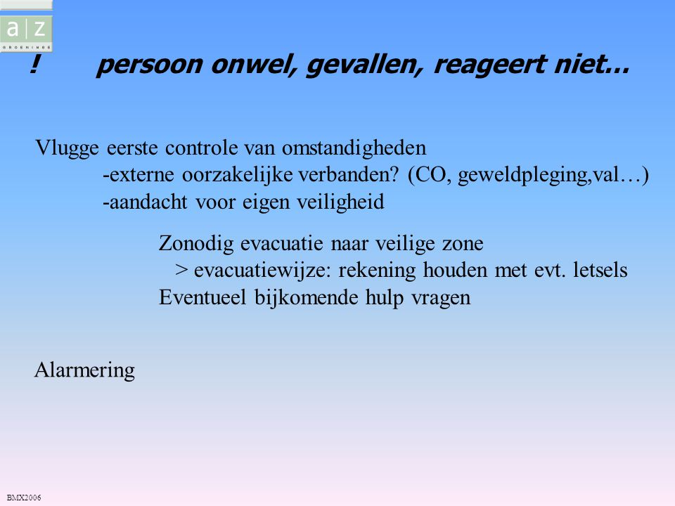 ! persoon onwel, gevallen, reageert niet…