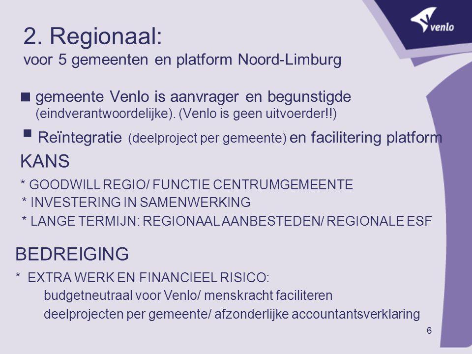 2. Regionaal: voor 5 gemeenten en platform Noord-Limburg