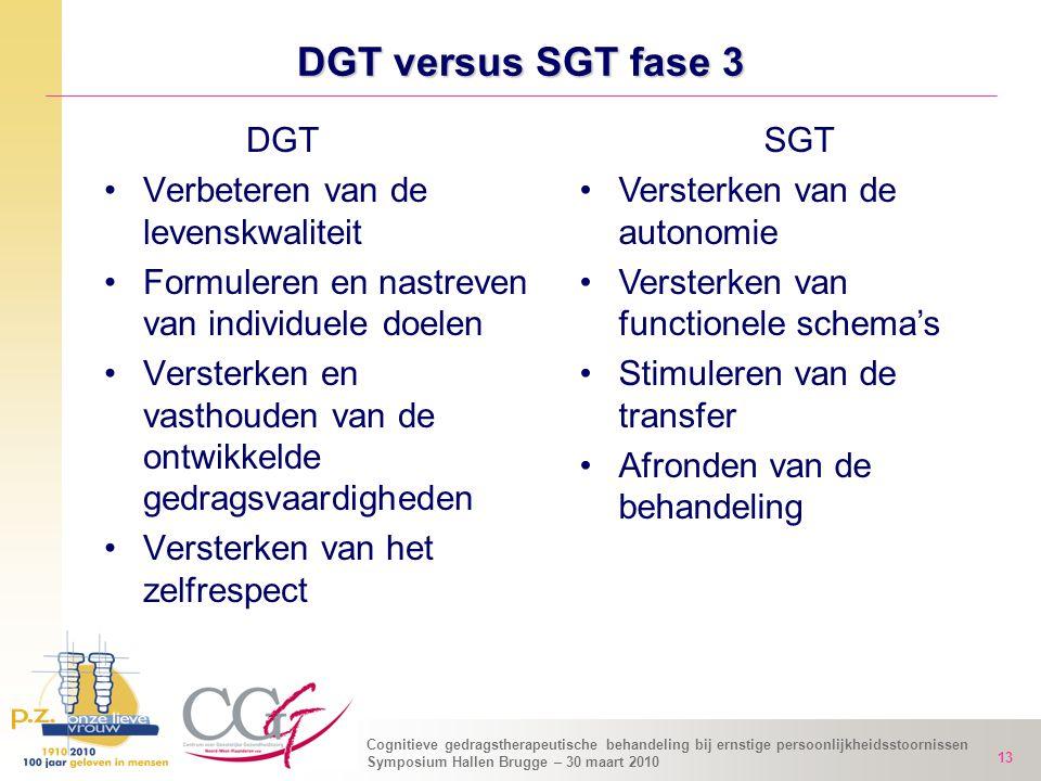 DGT versus SGT fase 3 DGT Verbeteren van de levenskwaliteit
